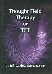 Jef Gazley: Thought Field Therapy or TFT