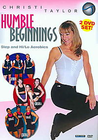 Christi Taylor: Humble Beginnings Step and Hi/Low Aerobics